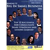 Making It Big In Small Business 2006