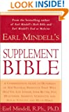 Earl Mindell's Supplement Bible: A Comprehensive Guide to Hundreds of NEW Natural Products that Will Help You Live Longer, Look Better, Stay Heathier, ... and Much More! (Better Health for 2003)