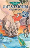 Just So Stories (Dover Children's Evergreen Classics) (0486417220) by Rudyard Kipling