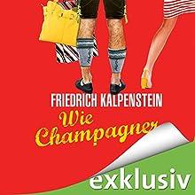 Wie Champagner (Herbert 2) Hörbuch von Friedrich Kalpenstein Gesprochen von: Robert Frank