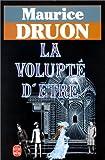 echange, troc Maurice Druon - La volupté d'être