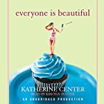 Everyone Is Beautiful: A Novel | Katherine Center