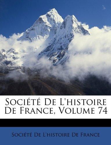 Société De L'histoire De France, Volume 74