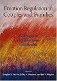 img - for Emotion Regulation in Couples And Families: Pathways to Dysfunction And Health book / textbook / text book
