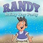 Randy Rainy Day Party |  Jupiter Kids