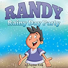 Randy Rainy Day Party (       UNABRIDGED) by Jupiter Kids Narrated by Keshia Ramseur