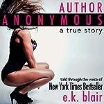 Author Anonymous: A True Story | E. K. Blair
