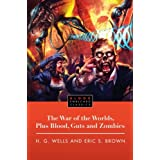 The War of the Worlds, Plus Blood, Guts and Zombiesby H.G. Wells