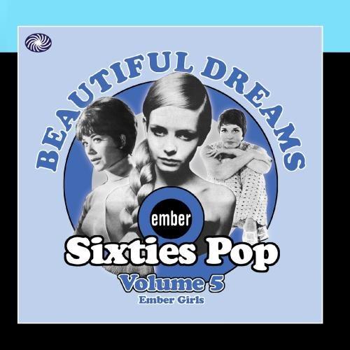 Beautiful Dreams: Ember Sixties Pop Vol. 5 - Ember Girls