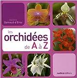 echange, troc Valérie Garnaud-d'Ersu - Les orchidées de A à Z