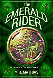 The Emerald Rider (Book one of the Royalty Trilogy) (Dragoneers Saga 4)