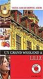 """Afficher """"Un Grand week-end à Lille"""""""
