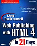 Sam's Teach Yourself Web Publishing with HTML 4 in 21 days (0672313456) by Lemay, Laura