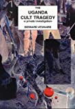 img - for The Uganda Cult Tragedy: A Private Investigation book / textbook / text book
