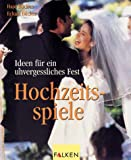 img - for Hochzeitsspiele. Ideen f r ein unverge liches Fest. book / textbook / text book