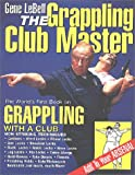 img - for Gene LeBell, The Grappling Club Master book / textbook / text book