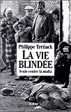 echange, troc Philippe Trétiack - La vie blindée
