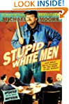 Stupid White Men: ...And Other Sorry...