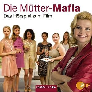 Die Mütter-Mafia Hörspiel