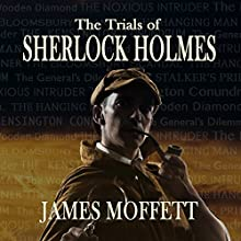 The Trials of Sherlock Holmes Audiobook by James Moffett Narrated by Alexander Clifford