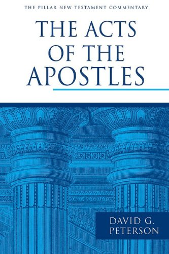The Acts of the Apostles (Pillar New Testament Commentary), DAVID G. PETERSON