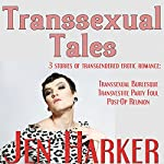 Transsexual Tales: Transgendered Erotic Romance Collection | Jen Harker