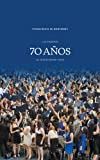img - for Los primeros 70 a os de transformar vidas (Spanish Edition) book / textbook / text book