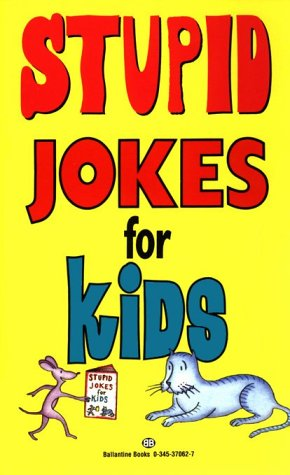 Stupid Jokes for Kids