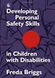 Developing personal safety skills in children with disabilities /