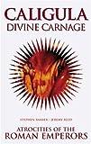 Caligula: Divine Carnage (1840680490) by Barber, Stephen
