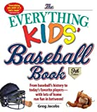 The-Everything-Kids-Baseball-Book-From-Baseballs-History-to-Todays-Favorite-Players-With-Lots-of-Home-Run-Fun-in-Between
