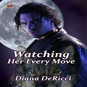 Watching Her Every Move | [Diana DeRicci]