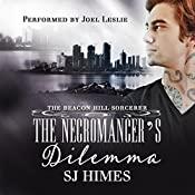 The Necromancer's Dilemma: The Beacon Hill Sorcerer, Book 2   SJ Himes