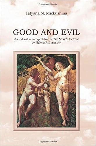 Good and Evil: An individual interpretation of The Secret Doctrine by Helena P. Blavatsky