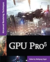 GPU Pro 5: Advanced Rendering Techniques Front Cover