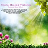 Crystal Healing Workshop (Workshop Series)