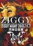 ZIGGY NIGHT 2004.11.7[DVD]