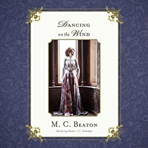 Dancing on the Wind: The Regency Series, Book 3 | [M. C. Beaton]