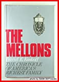 The Mellons: The Chronicle of Americas Richest Family