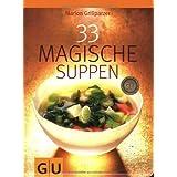"""33 Magische Suppen (GU Di�t & Gesundheit)von """"Marion Grillparzer"""""""