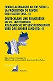 img - for France-Allemagne au XX<SUP>e</SUP> si cle - La production de savoir sur l'Autre (Vol. 4). Deutschland und Frankreich im 20. Jahrhundert - Akademische ... (Convergences) (German and French Edition) book / textbook / text book
