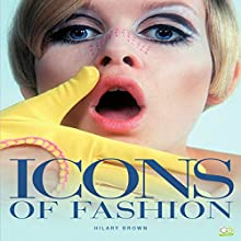 Icons of Fashion Audiobook by Hilary Brown,  Go Entertain Narrated by Valerie Gilbert