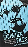 The Snowden Files: The True Inside Story Of The World's Most Wanted Man