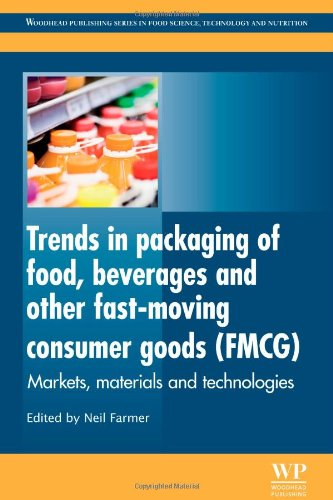 Trends In Packaging Of Food, Beverages And Other Fast-Moving Consumer Goods (Fmcg): Markets, Materials And Technologies (Woodhead Publishing Series In Food Science, Technology And Nutrition)