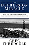 The Depression Miracle: Seven Keys to Shattering the Chains of Anxiety, Depression, and the Unfulfilled Life