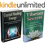 Self Healing Guide: Crystals and Tibetan Secrets: Healing To Increase Energy, Improve Health and Change Your Life (Crystal Healing, Chakra Balancing, Tibetan ... Energy Work, Self Healing) (English Edition)