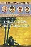 The Slave-girl from Jerusalem: Roman Mysteries 13 (The Roman Mysteries)