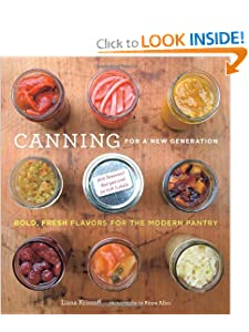 Canning for a New Generation: Bold, Fresh Flavors for the Modern Pantry by Food Drying Books