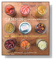 Canning for a New Generation: Bold, Fresh Flavors for the Modern Pantry