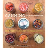 Canning for a New Generation: Bold, Fresh Flavors for the Modern Pantry ~ Liana Krissoff